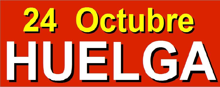 El 24 de octubre IREMOS A LA HUELGA