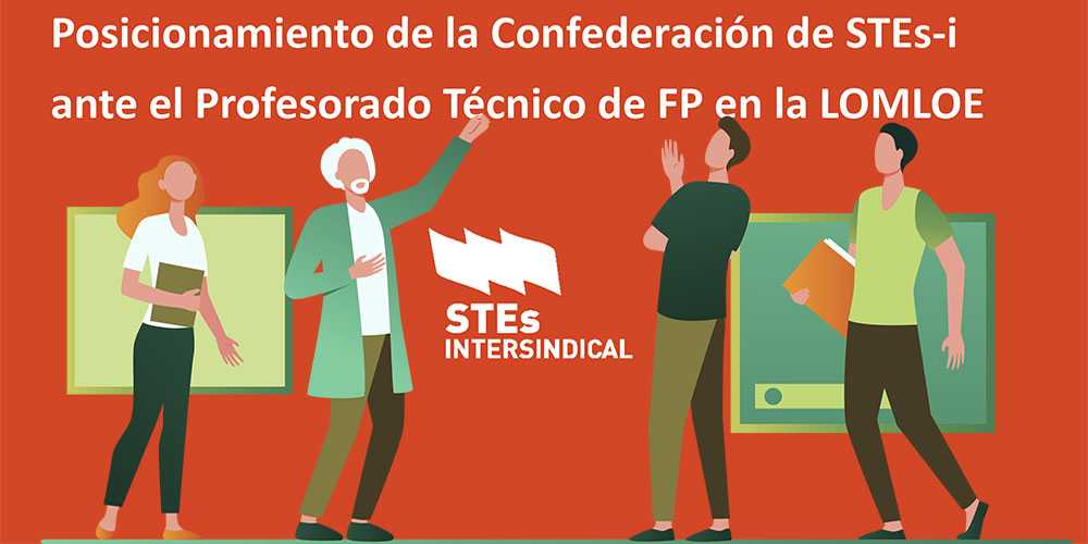 Posicionamiento de STEs-i ante la situación del Profesorado Técnico de FP en el futuro desarrollo de la LOMLOE